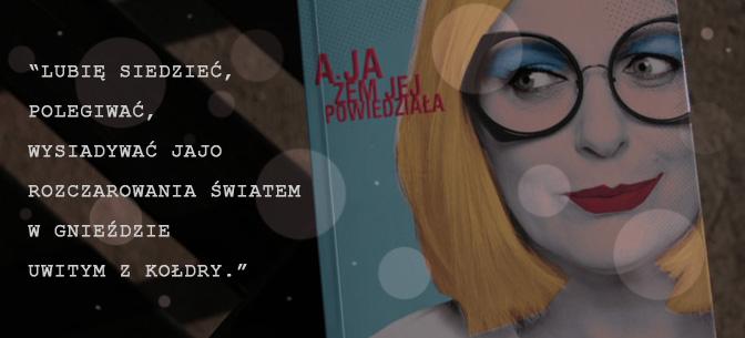 Cytat: A ja żem jej powiedziała Katarzyna Nosowska