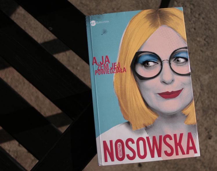 A ja żem jej powiedziała Katarzyna Nosowska